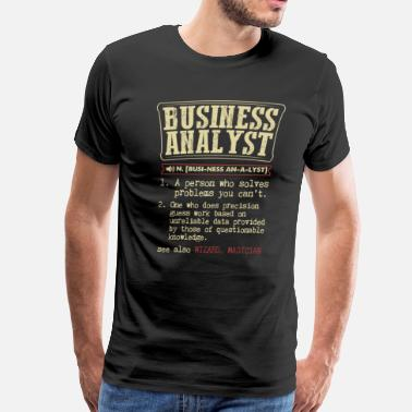 Business Analyst Funny Business Analyst Badass Dictionary Term Funny T-Sh - Men's Premium T-Shirt