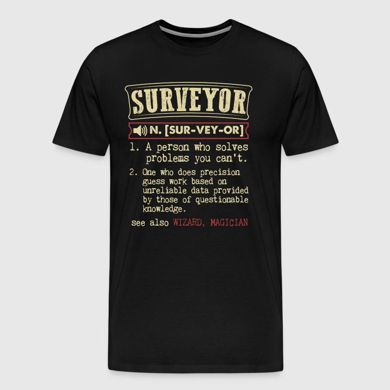 Surveyor Badass Dictionary Term Funny T-Shirt - Men's Premium T-Shirt