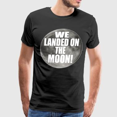 Jim Carrey Quote Dumb And Dumber Quote - We Landed On The Moon! - Men's Premium T-Shirt