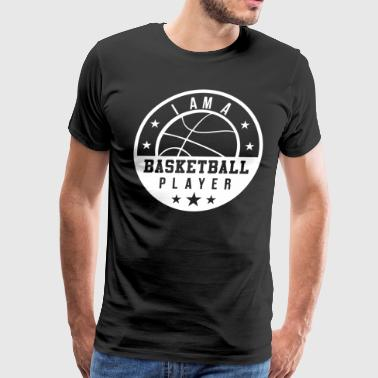 I am A Basketball Player - Men's Premium T-Shirt
