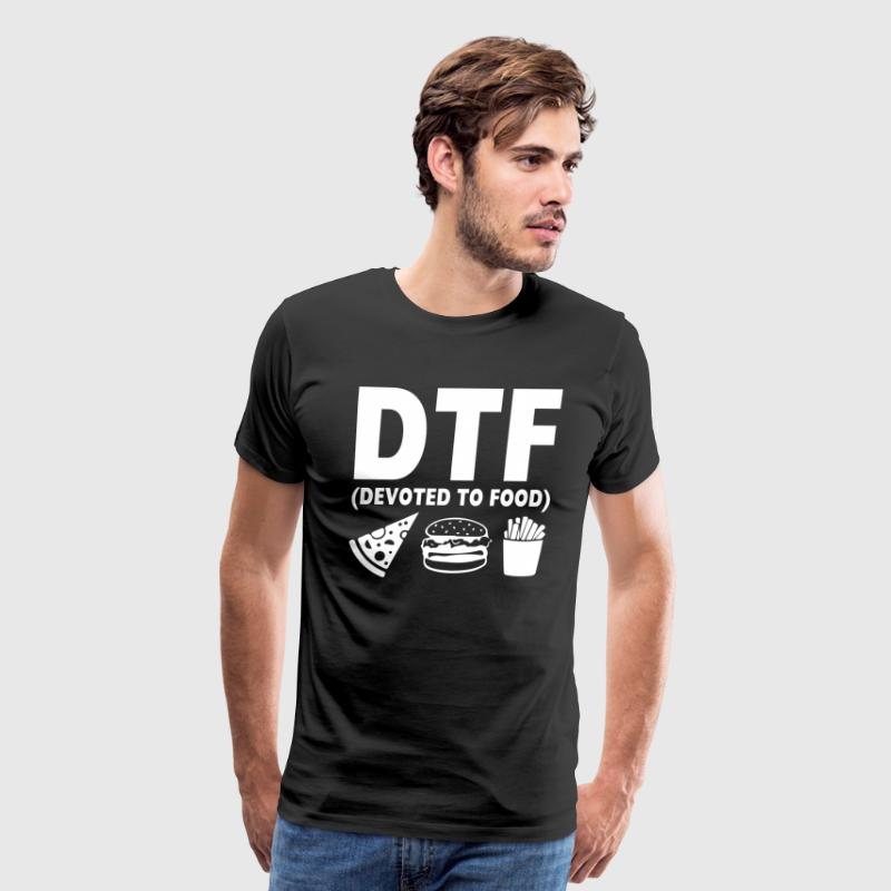 DTF Devoted to Food Funny Graphic T-shirt - Men's Premium T-Shirt