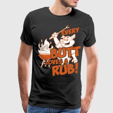 BBQ Every Butt Loves A Rub - Men's Premium T-Shirt