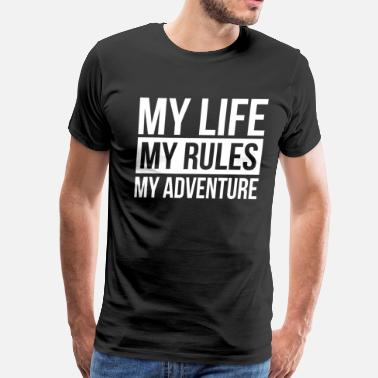 My Life My Rules MY LIFE MY RULES MY ADVENTURE - Men's Premium T-Shirt