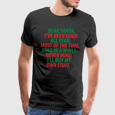 Santa, I've Been Good All Year Holiday Christmas - Men's Premium T-Shirt