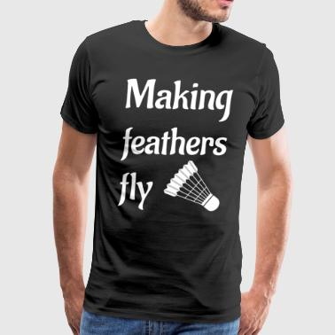 Making Feathers Fly Badminton Player's T-Shirt - Men's Premium T-Shirt