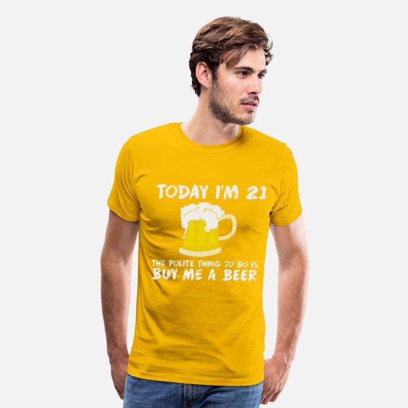 f51a4bfa8 Today I'm 21 Buy Me a Beer Polite Happy Birthday Men's Premium T-Shirt |  Spreadshirt