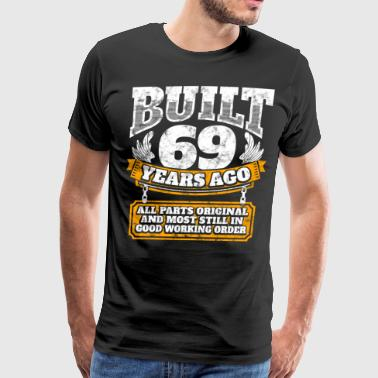 69th 69th birthday gift idea: Built 69 years ago Shirt - Men's Premium T-Shirt