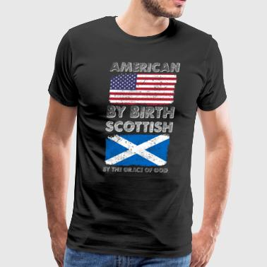 American by Birth Scottish by Grace of God Heritag - Men's Premium T-Shirt