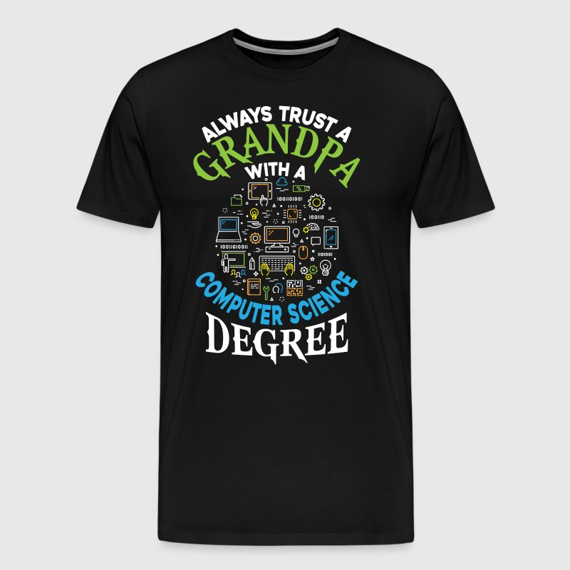 Grandpa With A Computer Science Degree T Shirt - Men's Premium T-Shirt