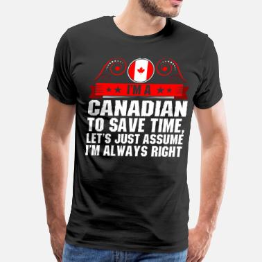 Canadian Slogans Im A Canadian To Save Time - Men's Premium T-Shirt