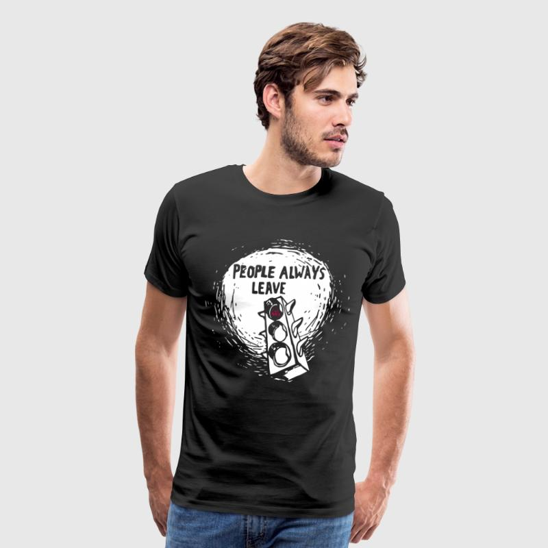 people always leave t-shirts - Men's Premium T-Shirt
