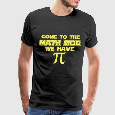 Come To The Math Side We Have Pi - Pie - Men's Premium T-Shirt