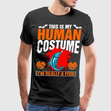 Scared Fishing This Is My Human Costume  A Fish - Men's Premium T-Shirt