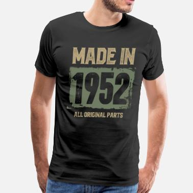 Vintage 1952 Original Parts Made In 1952 All Original Parts - Men's Premium T-Shirt