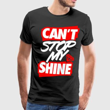 Can't Stop My Shine - Men's Premium T-Shirt