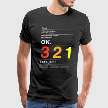 OK. 3, 2, 1, Let's jam! - Men's Premium T-Shirt