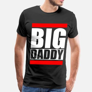 Big Daddy BIG DADDY - Men's Premium T-Shirt