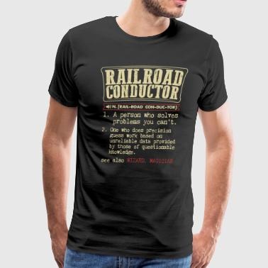 Railroad Conductor Badass Dictionary Term T-Shirt - Men's Premium T-Shirt