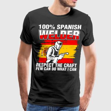 100 Percent Spanish Welder - Men's Premium T-Shirt