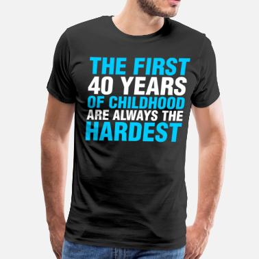 The First 40 Years The First 40 Years of Childhood - Men's Premium T-Shirt