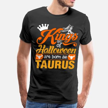 Born In Taurus Kings of Halloween are Born in Taurus - Men's Premium T-Shirt