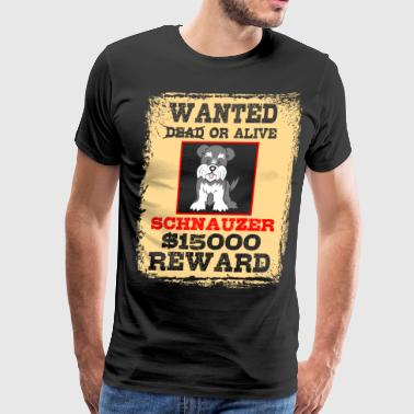 Wanted Dead or Alive Schnauzer - Men's Premium T-Shirt