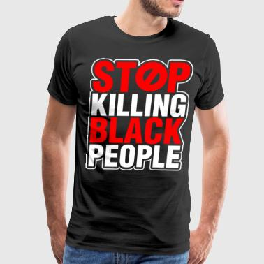 Stop Killing Black people - Men's Premium T-Shirt