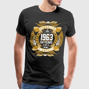 Awesome September 1963 54 Years Of Being Awesome - Men's Premium T-Shirt