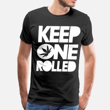 Keep One Rolled Keep One Rolled - stayflyclothing.com - Men's Premium T-Shirt