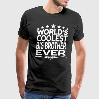 Worlds Greatest Big Brother WORLD'S COOLEST BIG BROTHER EVER - Men's Premium T-Shirt