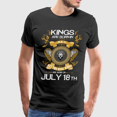 Kings Are Born In July 18th - Men's Premium T-Shirt