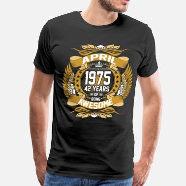 1975 April April 1975 42 Years Of Being Awesome - Men's Premium T-Shirt
