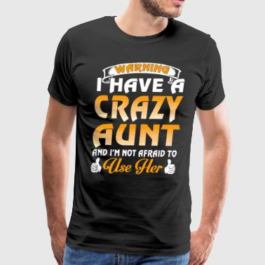 Warning I have a crazy aunt - Men's Premium T-Shirt