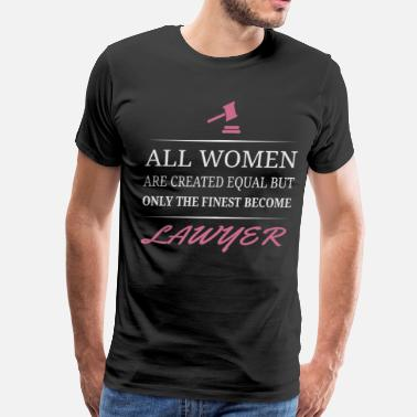 Become A Lawyer The Finest Become Lawyer - Men's Premium T-Shirt