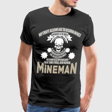 my craft allows me to disarm mines anywhere in the - Men's Premium T-Shirt