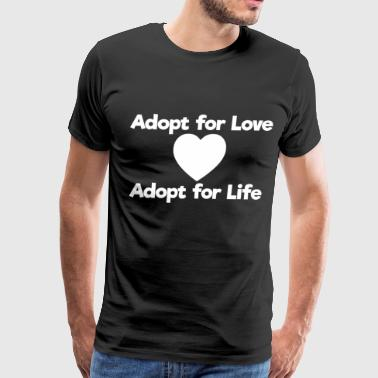 Adopt for Love Adopt for Life Awareness T-Shirt - Men's Premium T-Shirt