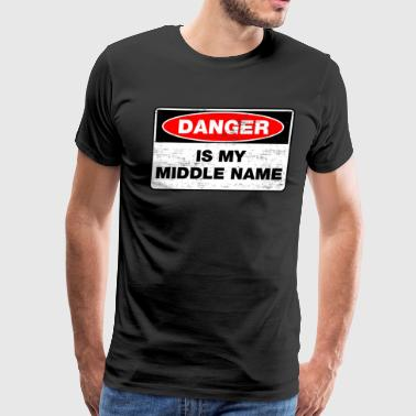 Danger Is My Middle Name Danger is my middle name - Men's Premium T-Shirt