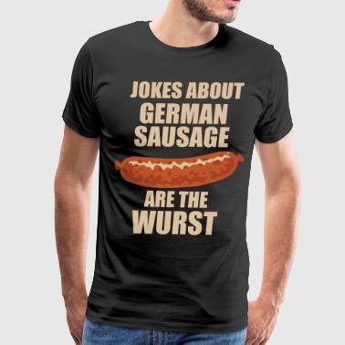 Jokes About German Sausage Are The Wurst - Men's Premium T-Shirt