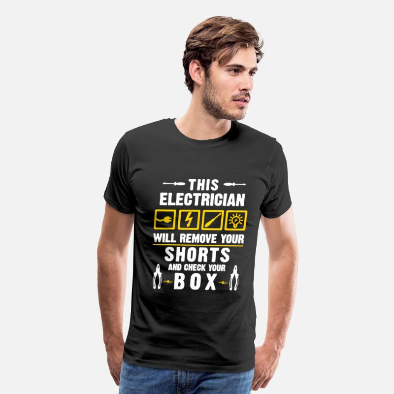 Electrician T-Shirts - Electrician Will Remove Your Shorts - Men's Premium T-Shirt black