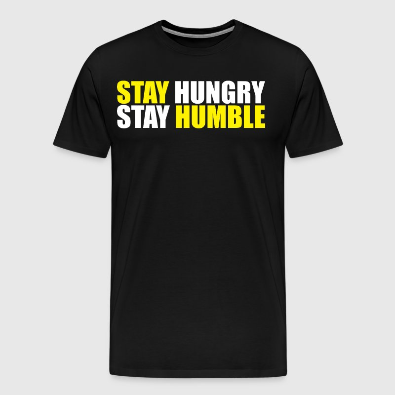 Stay Hungry, Stay Humble - Men's Premium T-Shirt