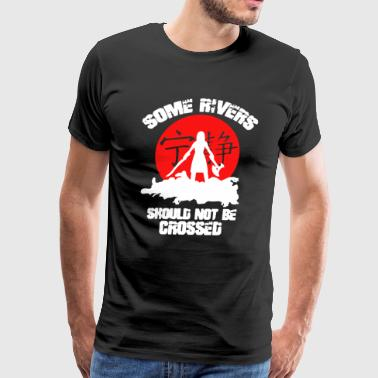 Some Rivers Should Not Be Crossed - Men's Premium T-Shirt