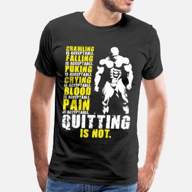 Mr Quitting Is Not Acceptable (Mr Olympia) - Men's Premium T-Shirt