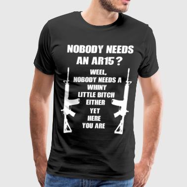 Needs ar-15 - Men's Premium T-Shirt