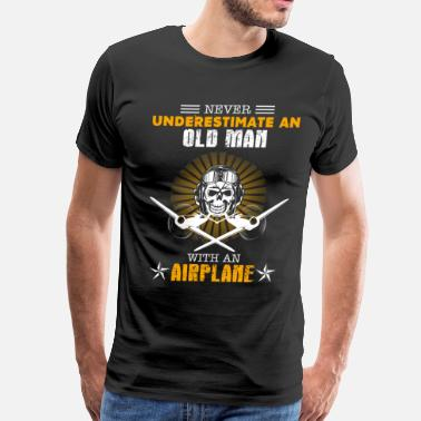 Old Airplane Old Man With An Airplane - Men's Premium T-Shirt