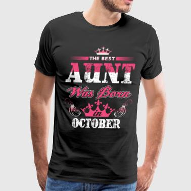 The Best Are Born In October The best Aunt was born in October - Men's Premium T-Shirt