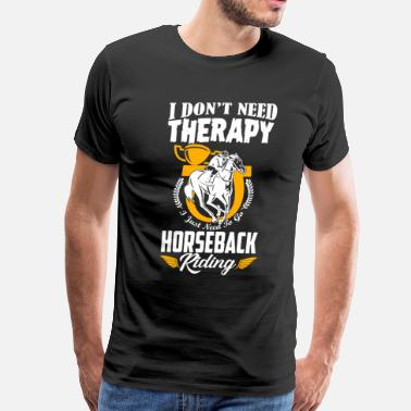 Horse Back Riding Horse Back Riding Therapy - Men's Premium T-Shirt