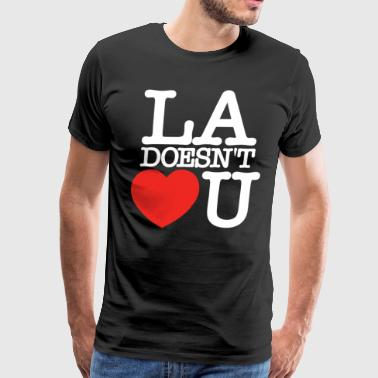 LA Doesn't Love U - Men's Premium T-Shirt