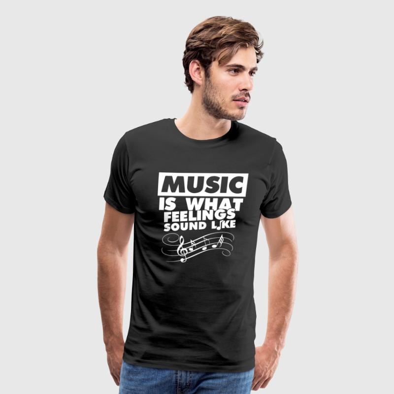 Music is What Feelings Sound Like Graphic Musical  - Men's Premium T-Shirt