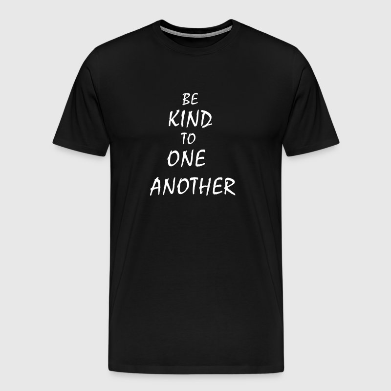 Be Kind To One Another T-shirt Kindness T-shirts - Men's Premium T-Shirt