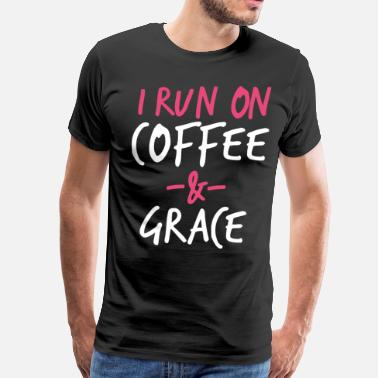 Grace In Hebrew I Run On Coffee And Grace Christian Bible Verse - Men's Premium T-Shirt